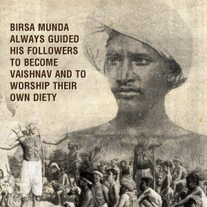 Birsa Munda – Freedom Fighter who fought against Christian Missionaries and Britishers